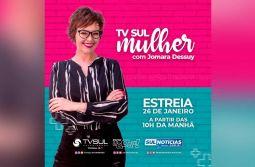 TV Sul Mulher estreia dia 26, na TV Sul Catarinense
